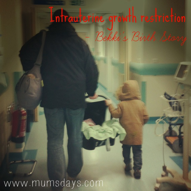 Intrauterine growth restriction - Bekki's Birth Story