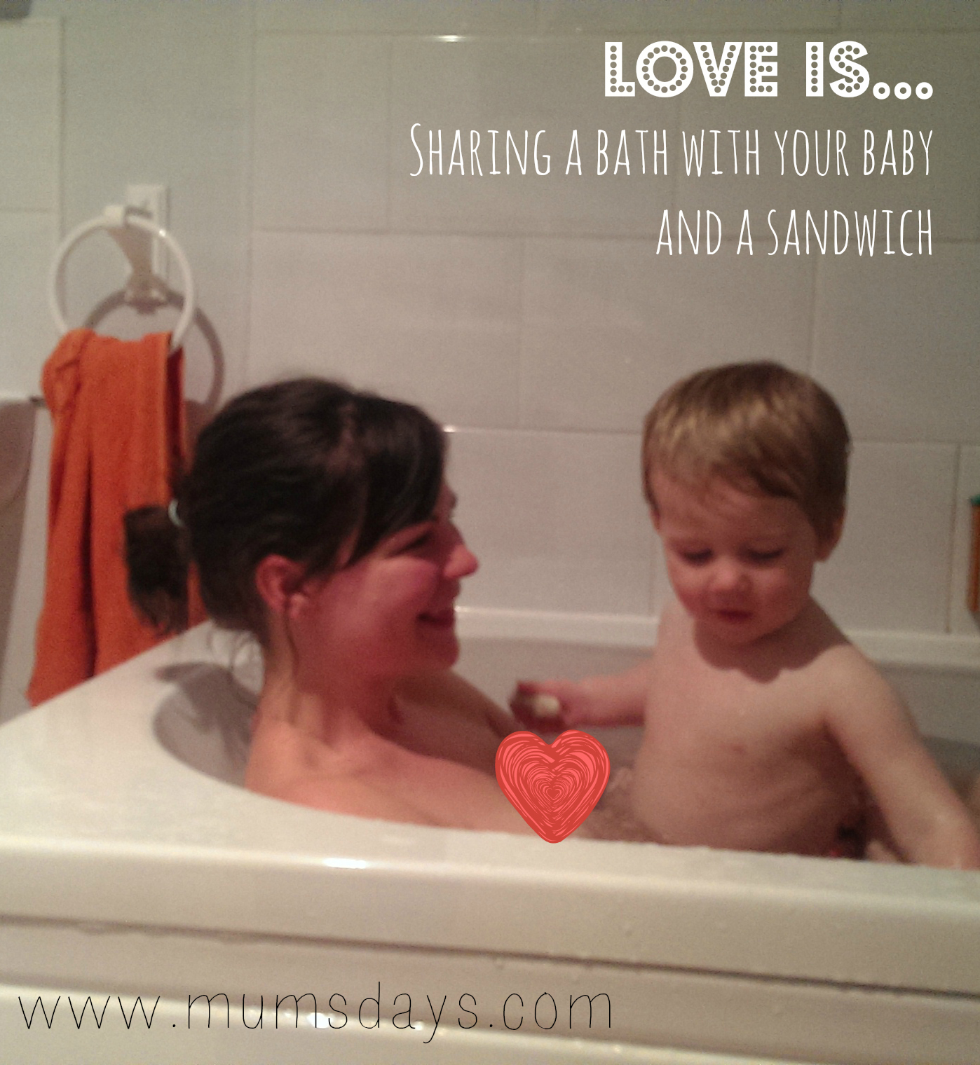 Love is…sharing a bath with your baby and a sandwich #valentines