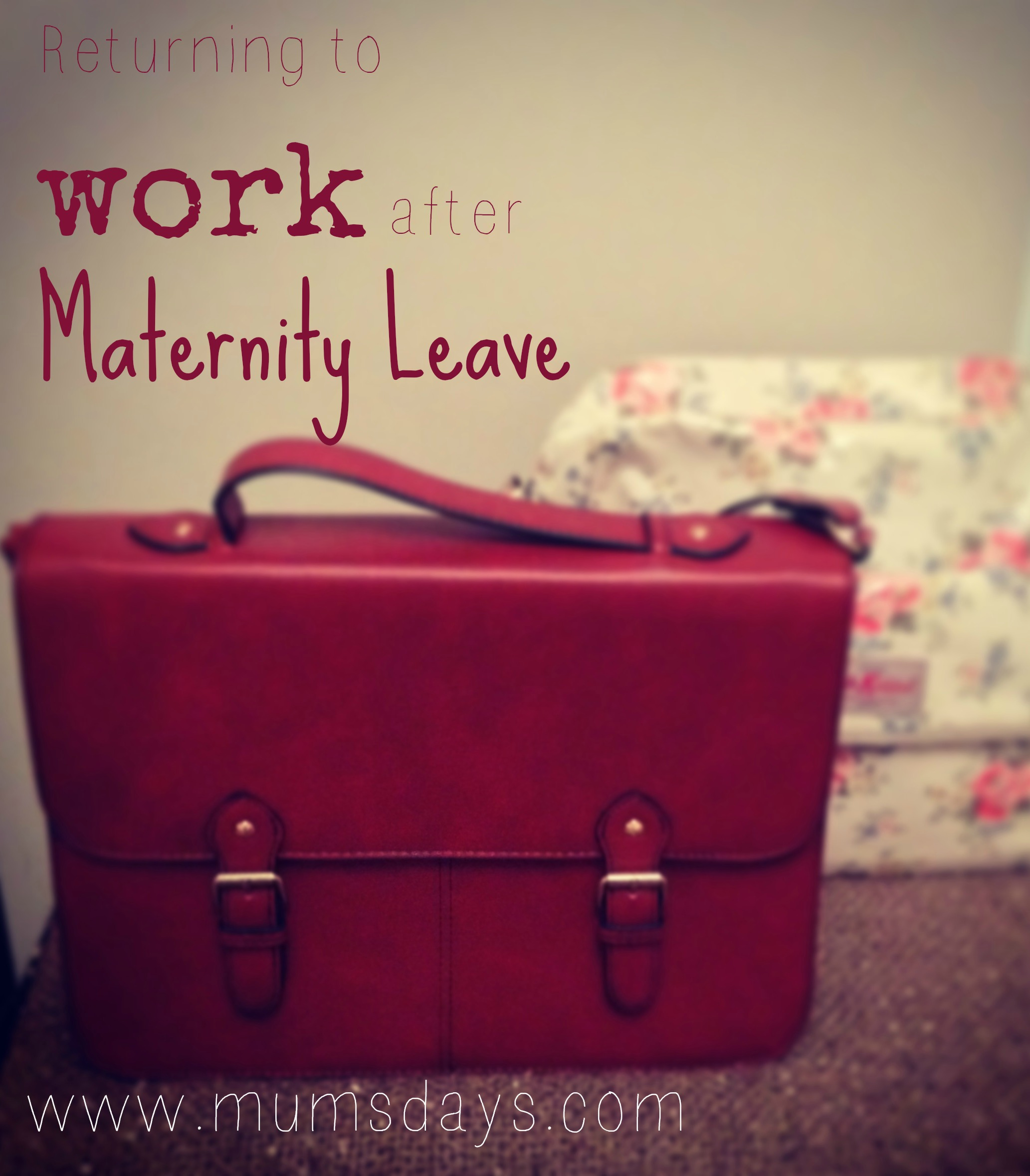 returning to work after maternity leave - Back To Work Returning To Work After Maternity Leave
