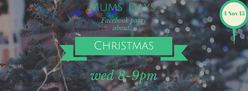 Christmas Planning Party 4th Nov 8pm on the Mums' Days Facebook Wall