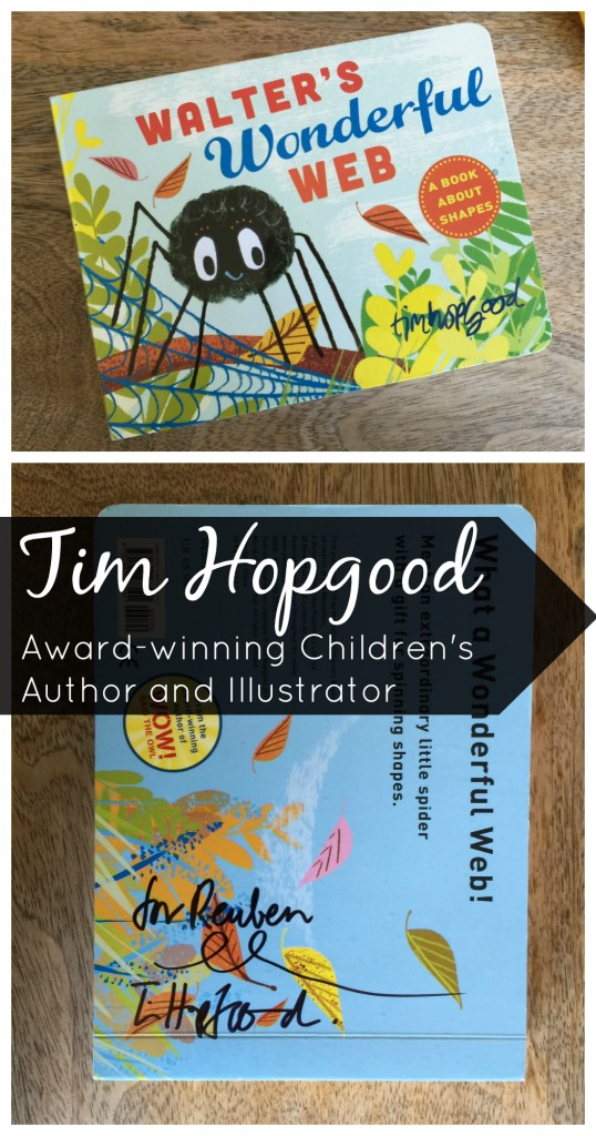 Click here for interview and information about Tim Hopgood's latest book, Walter's Wonderful Web