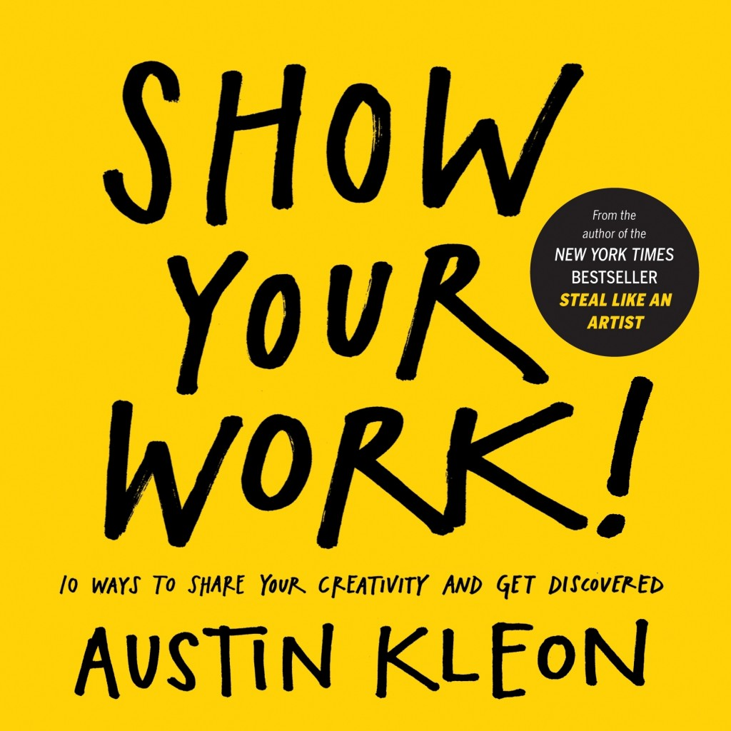 Best Books - my top 5 from 2015, Show Your Work, Austin Kleon