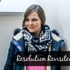 Resolution revisited - don't leave your resolution in January, keep it with you all year!