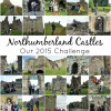 The Castle Challenge - the year we saw all 40 of the Northumberland Castles